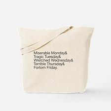 Pessimistic Week Tote Bag