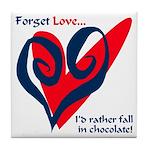 Forget Love Tile Coaster
