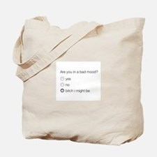 Are you in a bad mood ? Tote Bag