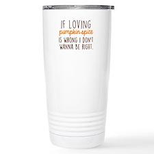 If Loving Pumpkin Spice Travel Mug