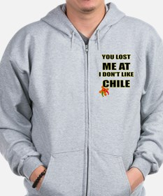 YOU LOST ME AT I DON'T LIKE CHILE Zip Hoodie