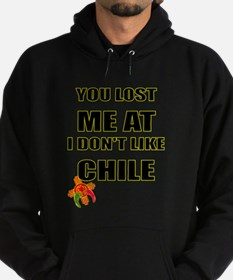 YOU LOST ME AT I DON'T LIKE CHILE Hoodie