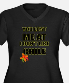 YOU LOST ME AT I DON'T LIKE CHILE Plus Size T-Shir