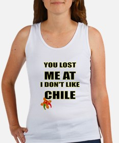 YOU LOST ME AT I DON'T LIKE CHILE Tank Top