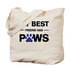 My Best Friend Has Paws Tote Bag
