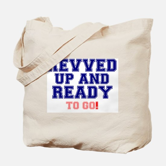 REVVED UP AND READY TO GO! Tote Bag