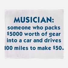 MUSICIAN: SOMEONE WHO PACKS $5000 WO Throw Blanket