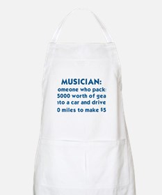 MUSICIAN: SOMEONE WHO PACKS $5000 WORTH OF G Apron
