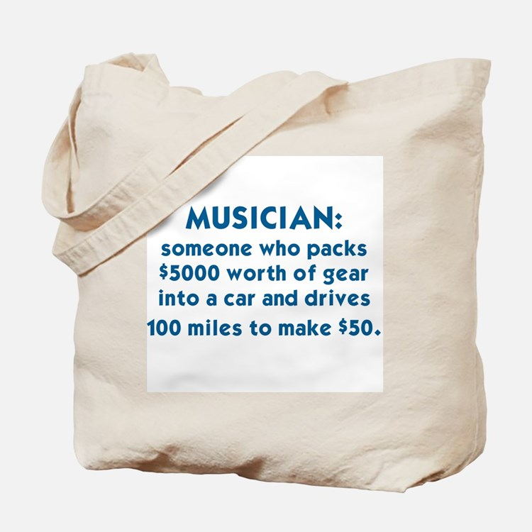 MUSICIAN: SOMEONE WHO PACKS $5000 WORTH O Tote Bag