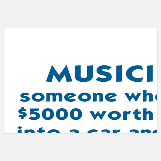 MUSICIAN: SOMEONE WHO PACKS $5000 WORTH OF GEAR IN