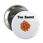 Too Sweet (candy corn) Button