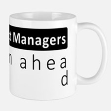 Project Managers Plan Ahead Mugs