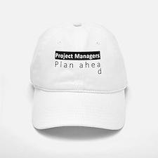 Project Managers Plan Ahead Baseball Baseball Baseball Cap