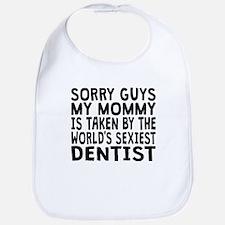 Mommy Is Taken By The Worlds Sexiest Dentist Bib
