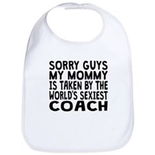 Mommy Is Taken By The Worlds Sexiest Coach Bib