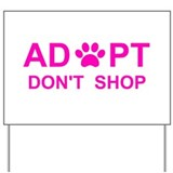 Adopt dont shop Yard Signs