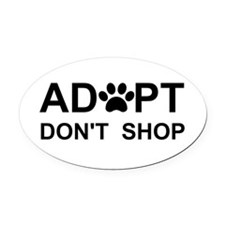 Funny Adopt a pet adoption animal rescue Oval Car Magnet