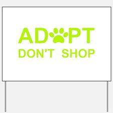 Funny Adopt Yard Sign