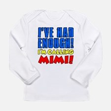 Had Enough Calling Mimi Long Sleeve T-Shirt