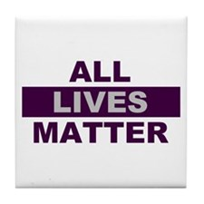 All Lives Matter Tile Coaster