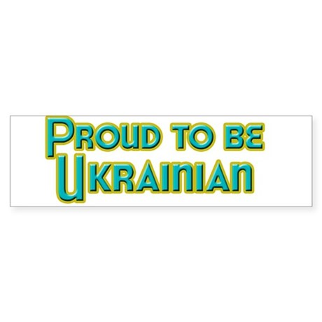 Proud to be Ukrainian Bumper Sticker