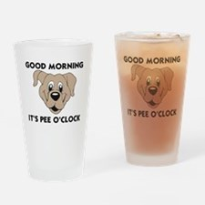 DOGS - GOOD MORNING IT'S PEE O'CLOC Drinking Glass