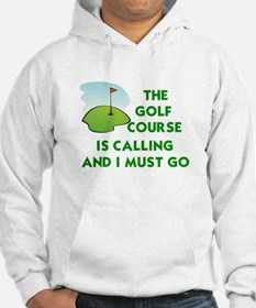 THE GOLF COURSE IS CALLING AND I Jumper Hoody