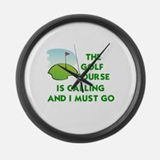 THE GOLF COURSE IS CALLING AND I  Large Wall Clock