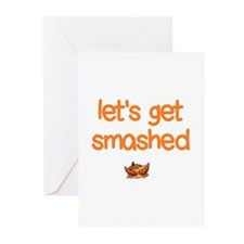 Let's Get Smashed Greeting Cards