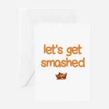 Let's Get Smashed Greeting Cards
