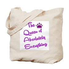 THE QUEEN OF ABSOLUTELY EVERYTHING Tote Bag