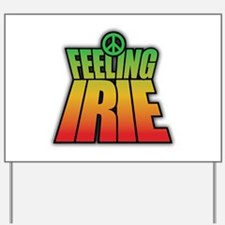Feeling IRIE Yard Sign