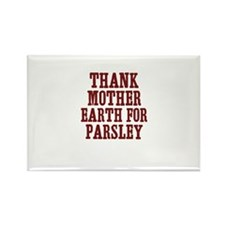 Thank Mother Earth for parsle Rectangle Magnet