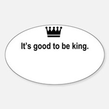 It's Good to Be King Decal