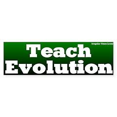 Teach Evolution Bumper Bumper Sticker