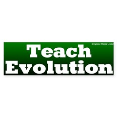 Teach Evolution Bumper Bumper Sticker