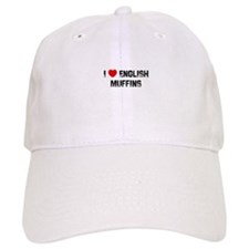 I * English Muffins Baseball Cap