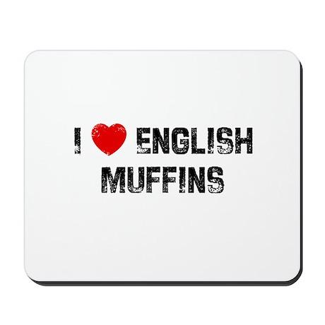 I * English Muffins Mousepad