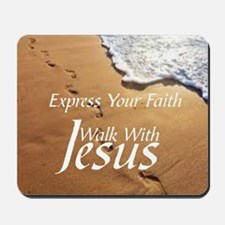 EXPRESS YOUR FAITH WALK WITH JESUS Mousepad