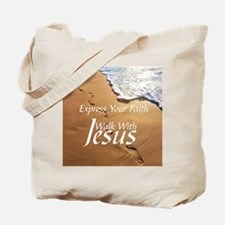 EXPRESS YOUR FAITH WALK WITH JESUS Tote Bag