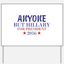Anyone But Hillary Yard Sign