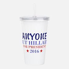Anyone But Hillary Acrylic Double-wall Tumbler