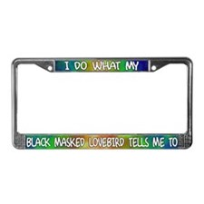Do what Black Masked Lovebird License Plate Frame