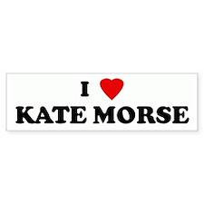 I Love KATE MORSE Bumper Bumper Sticker