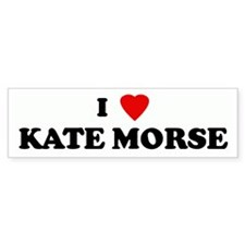 I Love KATE MORSE Bumper Bumper Sticker