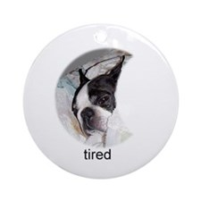 tired boston terrier Ornament (Round)