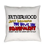 Fatherhood - Equipment Everyday Pillow