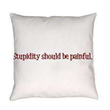 stupidity23.jpg Everyday Pillow