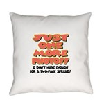 just one more photo.png Everyday Pillow