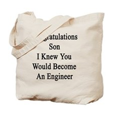 Congratulations Son I Knew You Would Beco Tote Bag